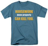 Housework Kills T-Shirt