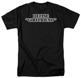 Define Girlfriend T-shirts