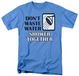 Don't Waste Water Shirt