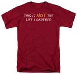 Not the Life T-shirts