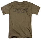 Tell You I Love You T-shirts