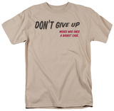 Don&#39;t Give Up T-shirts