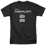 Am I Ambivlant Shirts