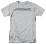 Accountants Do It Without Losing Balance T-shirts