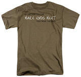 Make Ends Meet T-Shirt