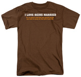Love Being Married T-shirts