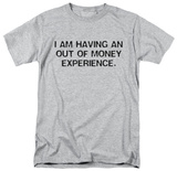 Out of Money T-shirts