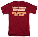 Road Less Traveled T-shirts