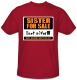 Sister for Sale T-shirts