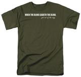 Blind Leadeth the Blind T-shirts