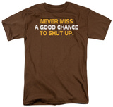 Chance to Shut Up T-shirts