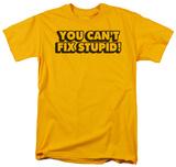 Can't Fix Stupid T-skjorter