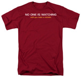 No One is Watching T-Shirt