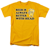 Better With Head T-Shirt