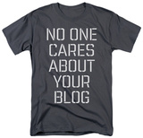No One Cares Shirt