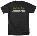 Confucius Say: Forbidden Fruit T-shirts