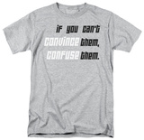 Convince & Confuse T-shirts