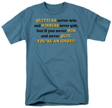 Quitters Never Win T-Shirt