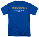 Oceanographers Do It Shirts