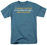 Win or Lose Shirts