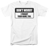 Forgot Your Name T-shirts