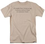 Drop An Egg T-Shirt