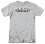 Parkinson's Law T-shirts