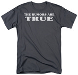 Rumors Are TRUE Shirt