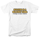 Success is Relative T-shirts