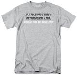 Pathological Liar Shirt