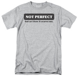 Not Perfect T-Shirt