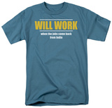 Will Work T-shirts