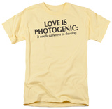 Love is Photogenic T-shirts