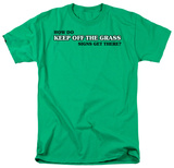 Keep Off The Grass T-shirts