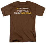 Maybe Indecisive T-shirts