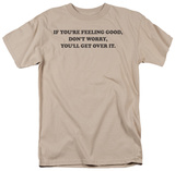 Feeling Good T-shirts