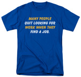 Quit Working T-shirts