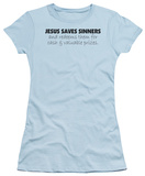 Juniors: Jesus Saves Sinners T-Shirt
