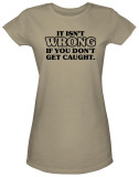 Women's: Don't Get Caught (Slim Fit) T-Shirt