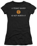 Juniors: A Penny Saved T-shirts