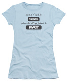 Juniors: Friends be Fat T-shirts