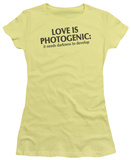 Juniors: Love is Photogenic T-shirts