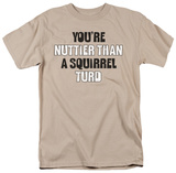 You're Nuttier T-shirts