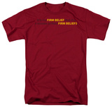 Firm Beliefs T-shirts
