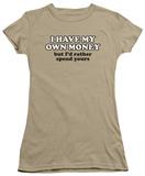 Juniors: My Own Money T-shirts