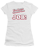 Juniors: Here About Job T-Shirt