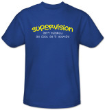 Supervision T-Shirt