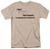 Don't Suffer Insanity T-shirts
