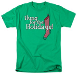Hung for the Holidays! T-shirts