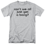 Get a Bong T-Shirt
